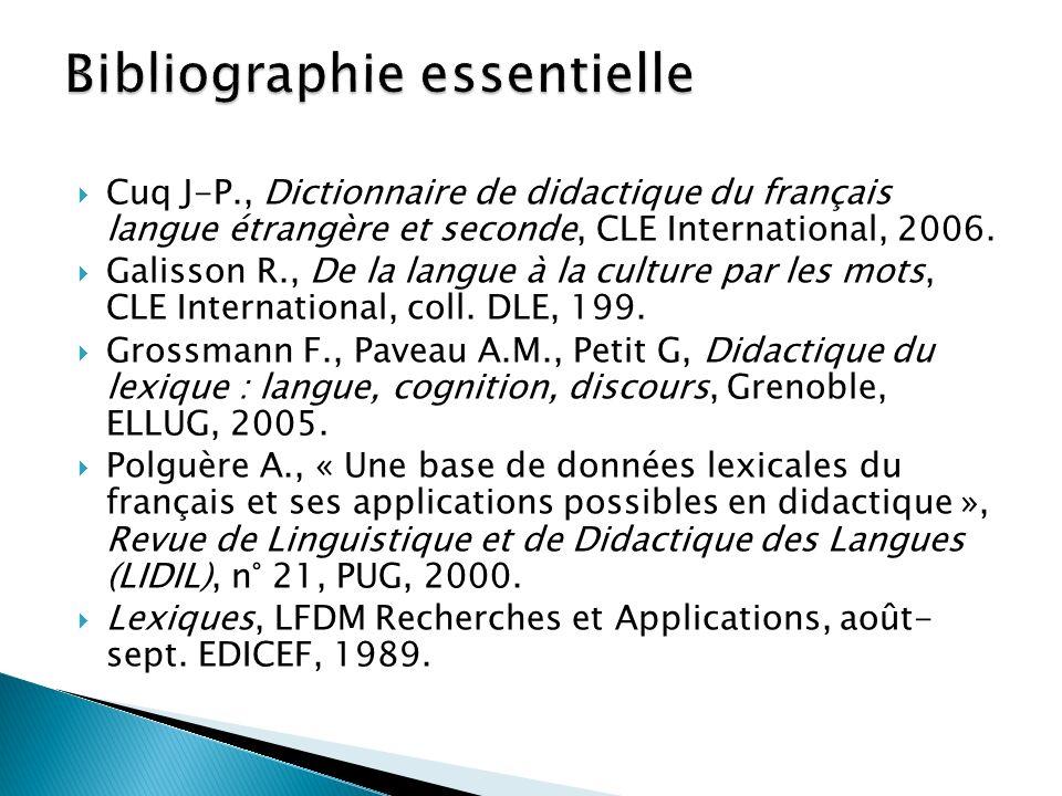 Cuq J-P., Dictionnaire de didactique du français langue étrangère et seconde, CLE International, 2006. Galisson R., De la langue à la culture par les