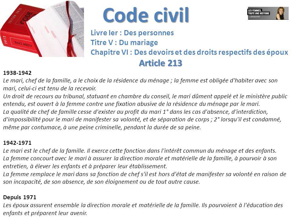 Code civil Livre Ier : Des personnes Titre V : Du mariage Chapitre VI : Des devoirs et des droits respectifs des époux Article 213 1938-1942 Le mari,