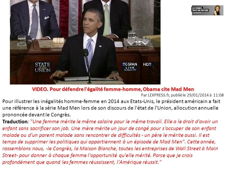VIDEO. Pour défendre l'égalité femme-homme, Obama cite Mad Men Par LEXPRESS.fr, publié le 29/01/2014 à 11:08 Pour illustrer les inégalités homme-femme