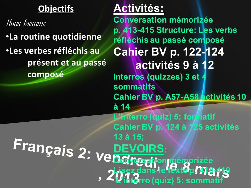 Français 2: vendredi, le 8 mars, 2013 Activités: Conversation mémorizée p.