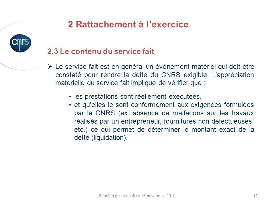11Réunion gestionnaires 16 novembre 2010 2.3 Le contenu du service fait Le service fait est en général un événement matériel qui doit être constaté po
