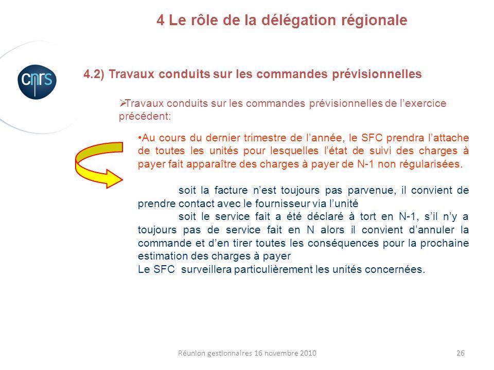 26Réunion gestionnaires 16 novembre 2010 4.2) Travaux conduits sur les commandes prévisionnelles Travaux conduits sur les commandes prévisionnelles de