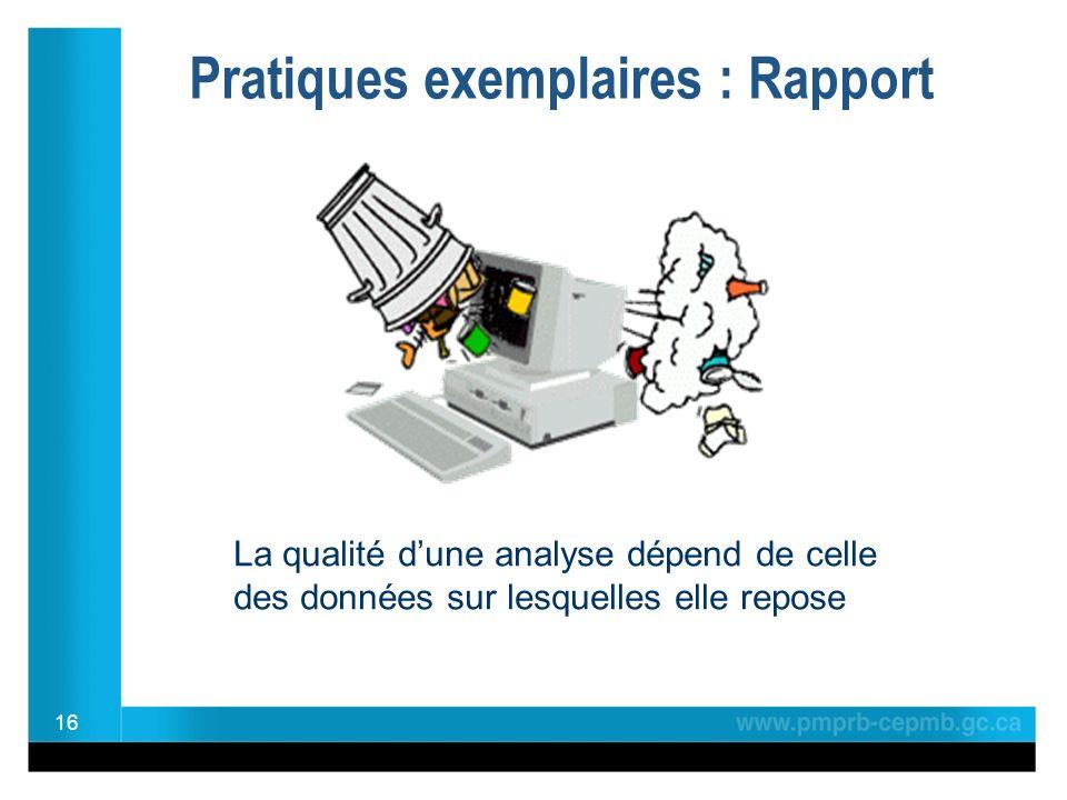 Pratiques exemplaires : Rapport 16 La qualité dune analyse dépend de celle des données sur lesquelles elle repose