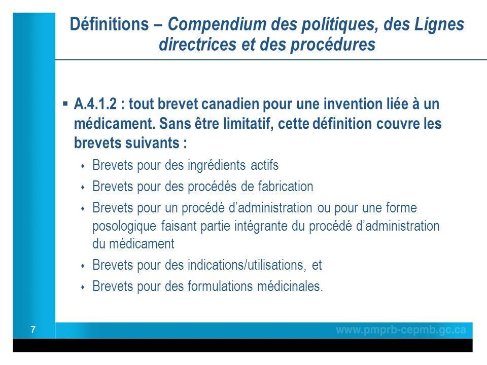 Définitions – Compendium des politiques, des Lignes directrices et des procédures A.4.1.2 : tout brevet canadien pour une invention liée à un médicament.