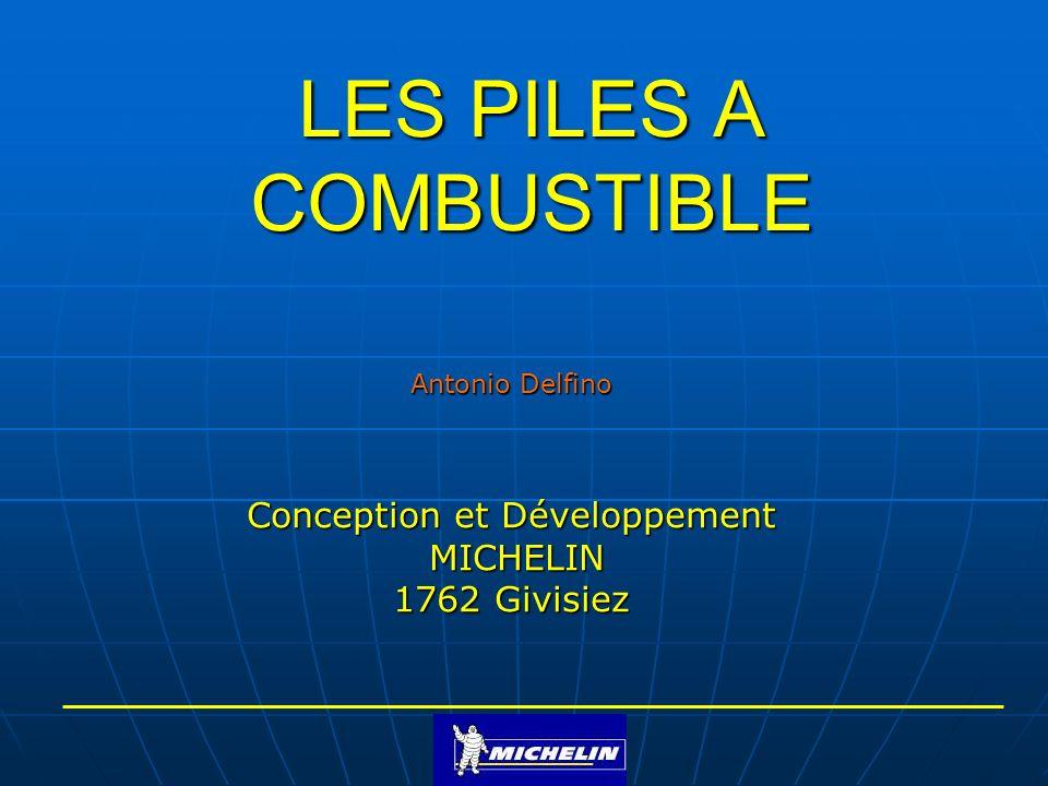 LES PILES A COMBUSTIBLE Antonio Delfino Conception et Développement MICHELIN MICHELIN 1762 Givisiez