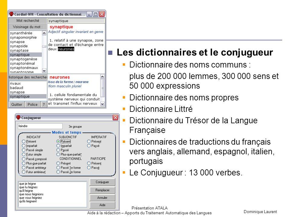 Dominique Laurent 03/06/2006 Présentation ATALA Aide à la rédaction – Apports du Traitement Automatique des Langues Les synonymes et antonymes Plus de 280 000 entrées pour 3 millions et demi de synonymes.