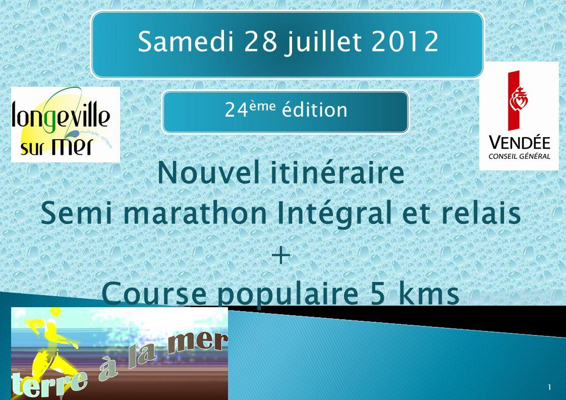 Nouvel itinéraire Semi marathon Intégral et relais + Course populaire 5 kms 1 Samedi 28 juillet 2012 24 ème édition