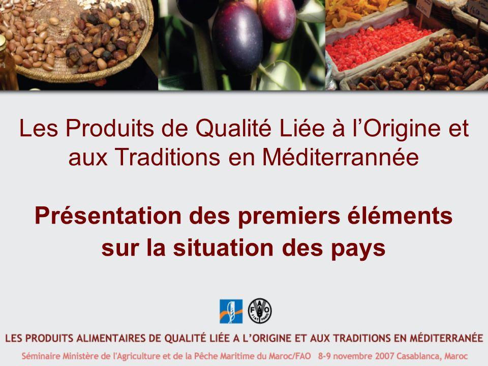 Les Produits de Qualité Liée à lOrigine et aux Traditions en Méditerrannée Présentation des premiers éléments sur la situation des pays