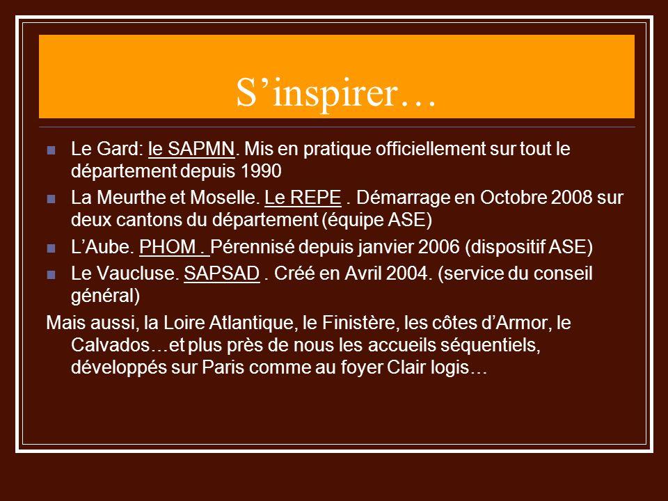 Sinspirer… Le Gard: le SAPMN. Mis en pratique officiellement sur tout le département depuis 1990 La Meurthe et Moselle. Le REPE. Démarrage en Octobre