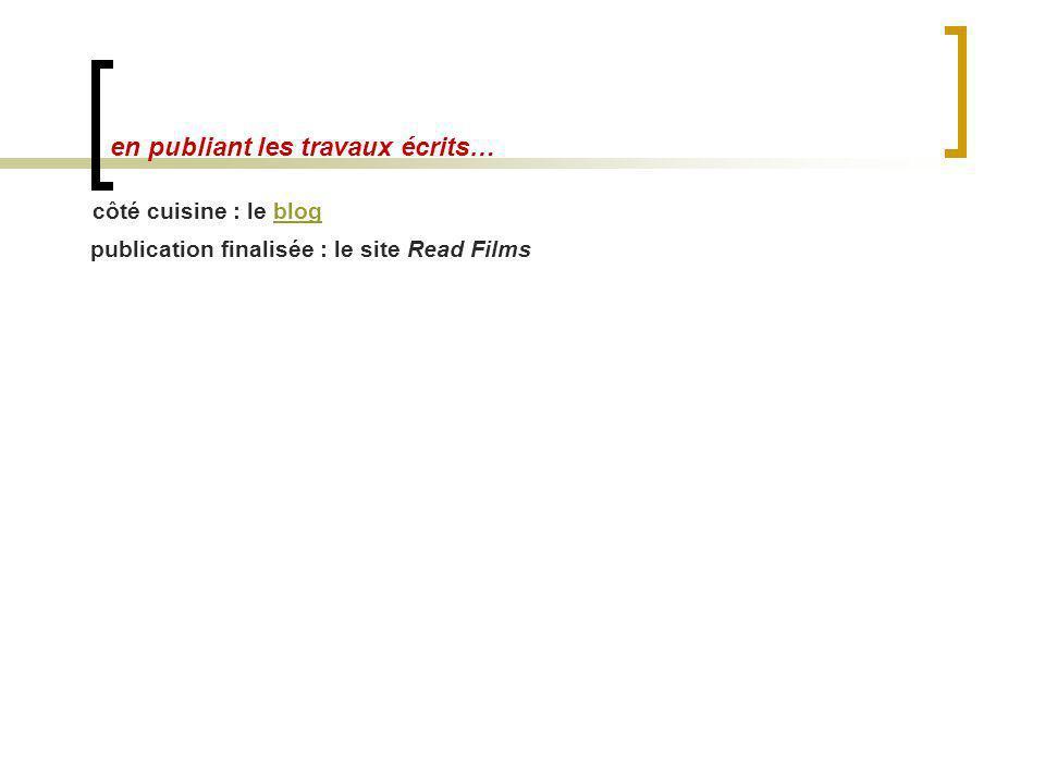 en publiant les travaux écrits… côté cuisine : le blogblog publication finalisée : le site Read Films