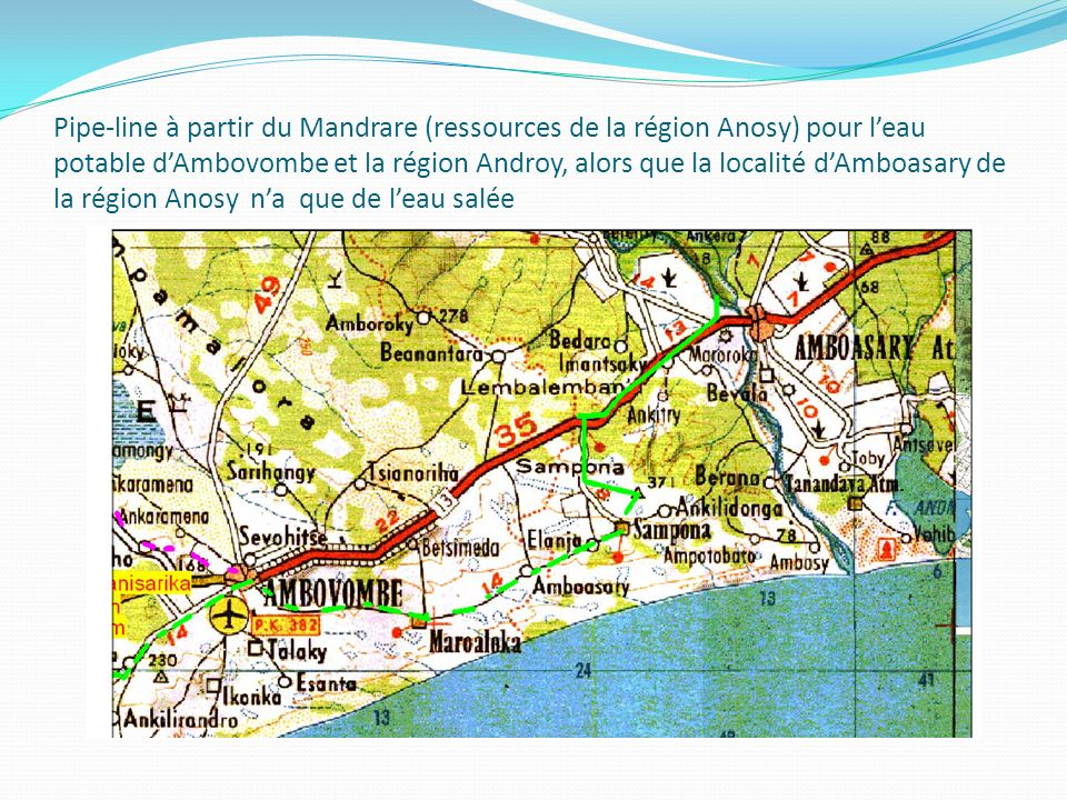 Pipe-line à partir du Mandrare (ressources de la région Anosy) pour leau potable dAmbovombe et la région Androy, alors que la localité dAmboasary de l