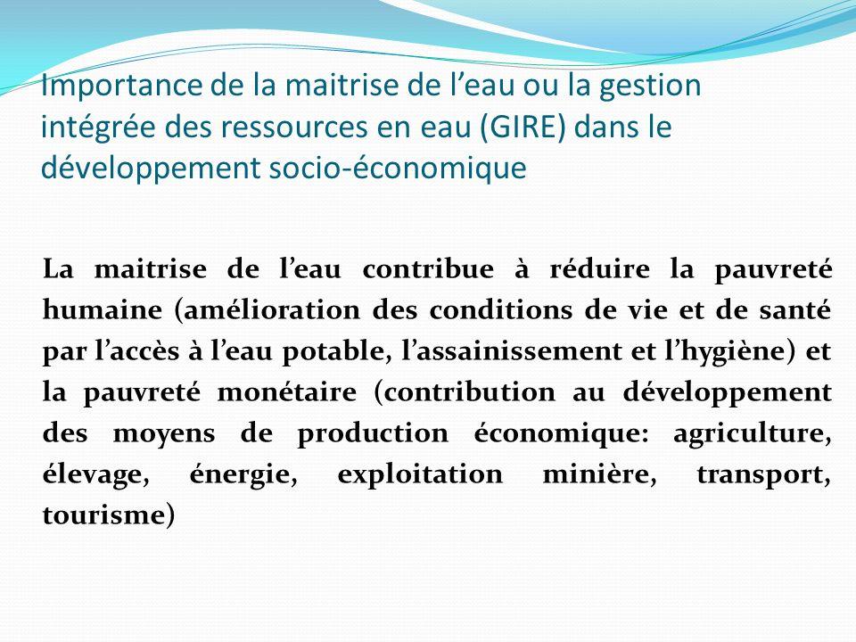 Importance de la maitrise de leau ou la gestion intégrée des ressources en eau (GIRE) dans le développement socio-économique La maitrise de leau contr