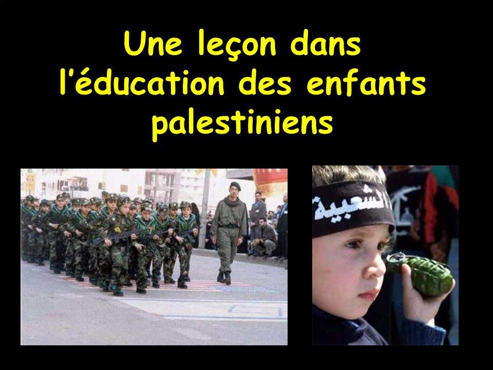 On enseigne aux enfants palestiniens, depuis leur tendre enfance, de devenir des assassins ; de tuer autant de Juifs que possible.