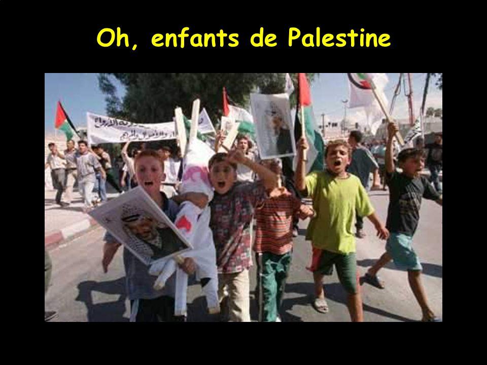 Oh, enfants de Palestine