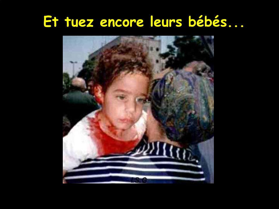 Tuez leurs bébés… 26 mars 2001 : Shalhevet Pass, 10 m ois, cibl é e par un tireur d é lite à Hebron.