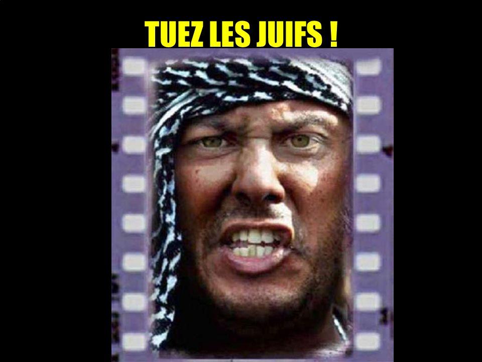 TUEZ LES JUIFS !