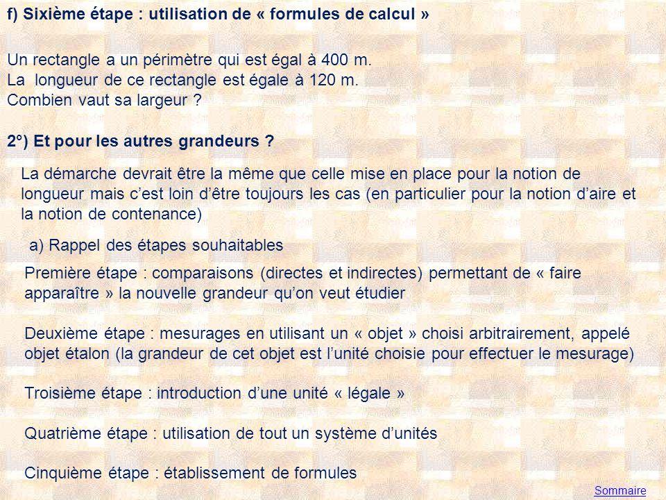 Sommaire f) Sixième étape : utilisation de « formules de calcul » Un rectangle a un périmètre qui est égal à 400 m.