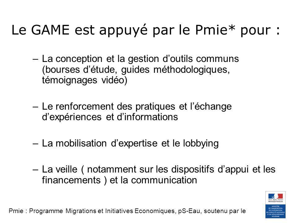 Le GAME est appuyé par le Pmie* pour : –La conception et la gestion doutils communs (bourses détude, guides méthodologiques, témoignages vidéo) –Le re