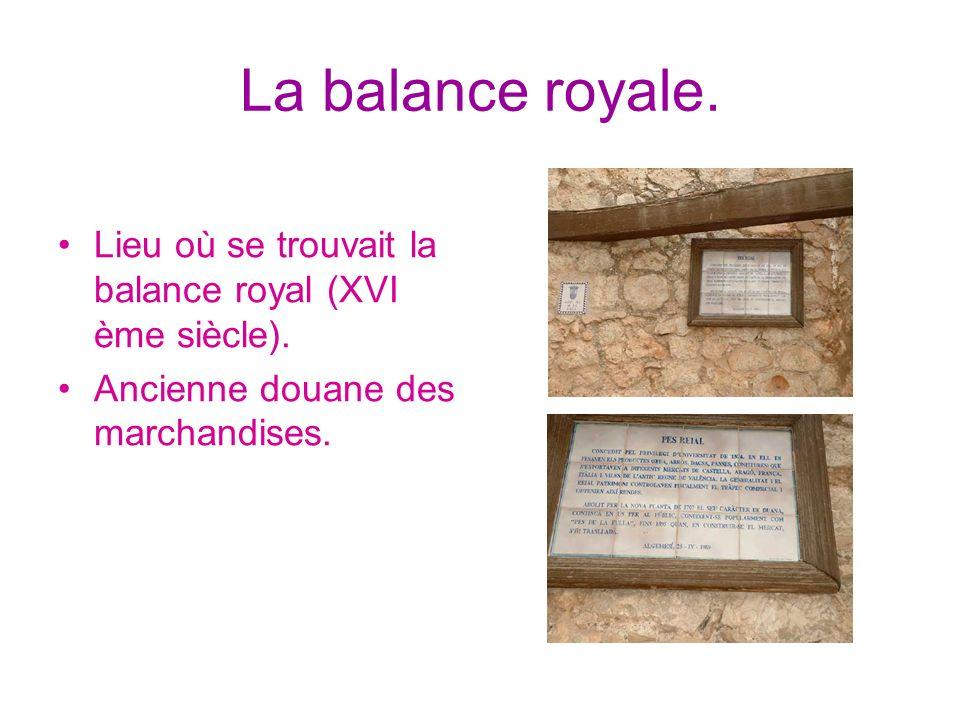 La balance royale. Lieu où se trouvait la balance royal (XVI ème siècle). Ancienne douane des marchandises.
