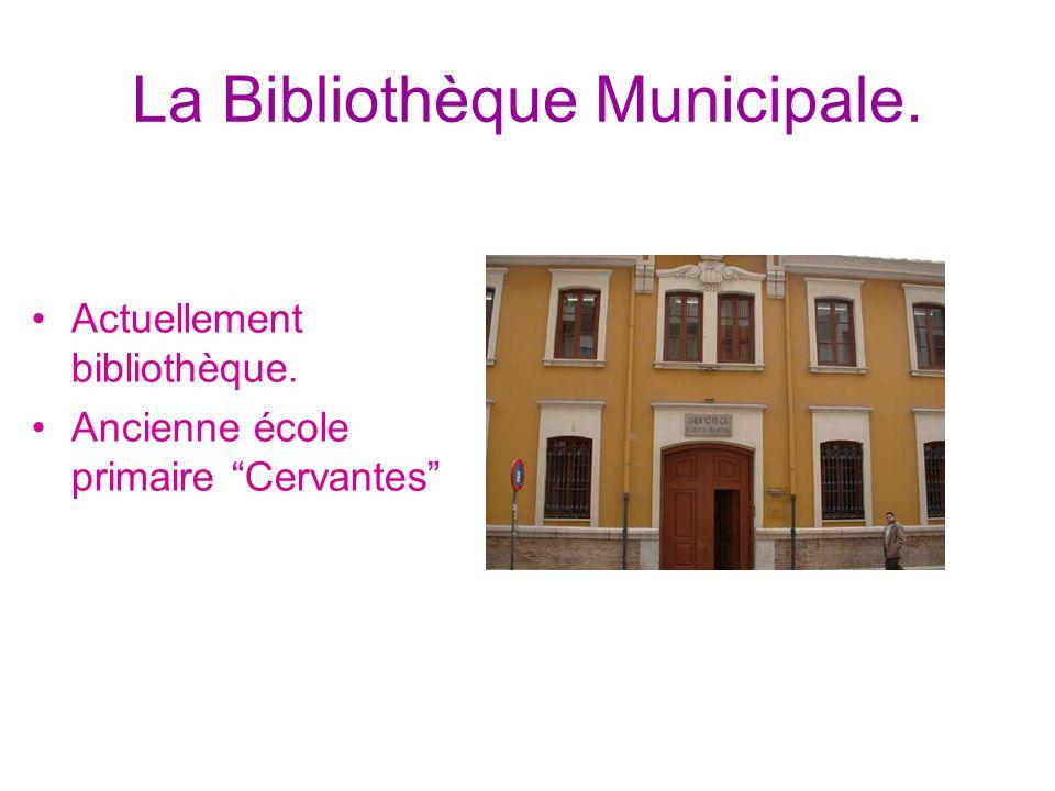 La Bibliothèque Municipale. Actuellement bibliothèque. Ancienne école primaire Cervantes