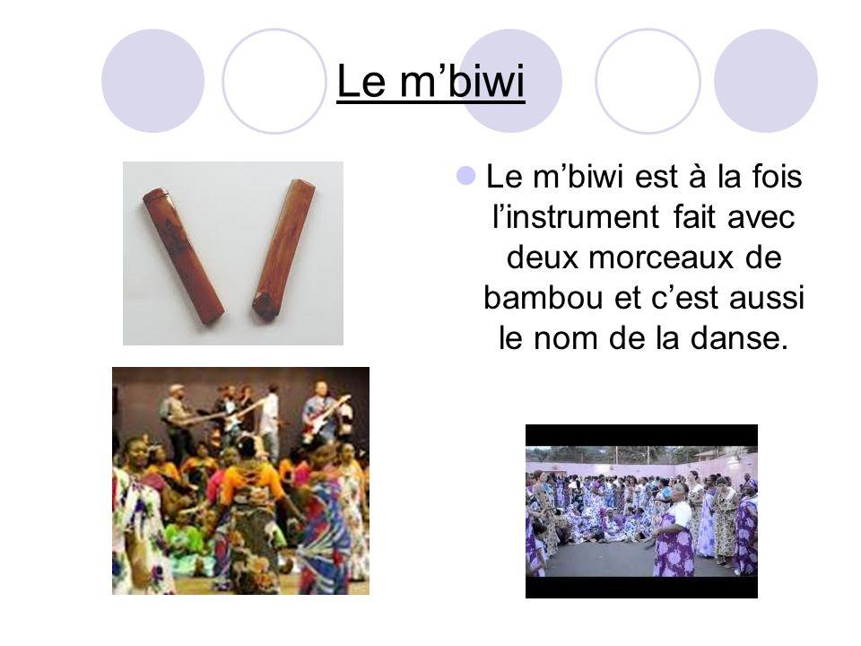 Le mbiwi Le mbiwi est à la fois linstrument fait avec deux morceaux de bambou et cest aussi le nom de la danse.