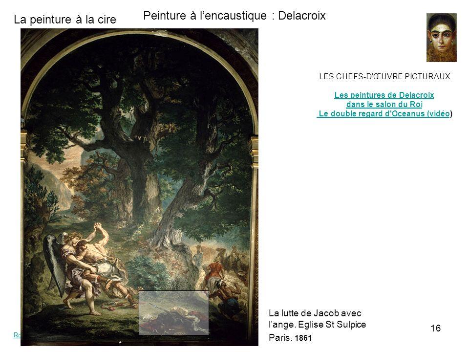 La peinture à la cire Rc-coupvrayRc-coupvray - Guy BraunGuy Braun 16 Peinture à lencaustique : Delacroix LES CHEFS-D'ŒUVRE PICTURAUX Les peintures de