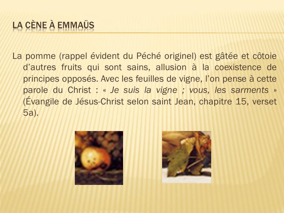 La pomme (rappel évident du Péché originel) est gâtée et côtoie dautres fruits qui sont sains, allusion à la coexistence de principes opposés. Avec le