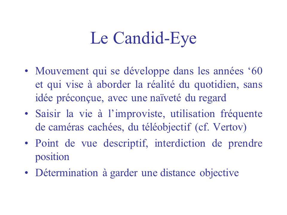 Le Candid-Eye Mouvement qui se développe dans les années 60 et qui vise à aborder la réalité du quotidien, sans idée préconçue, avec une naïveté du re