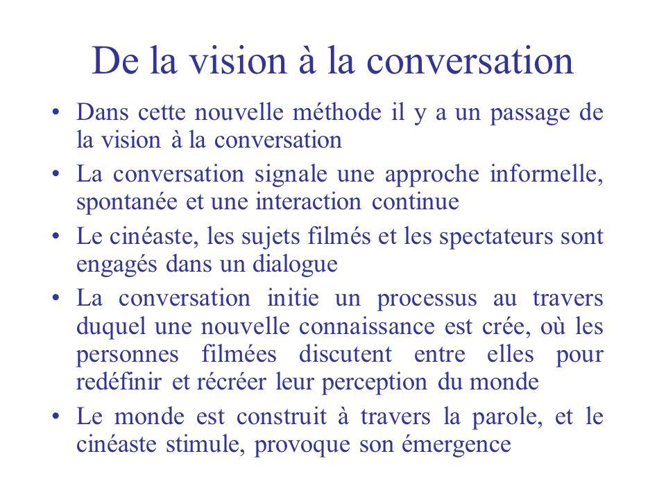 De la vision à la conversation Dans cette nouvelle méthode il y a un passage de la vision à la conversation La conversation signale une approche infor