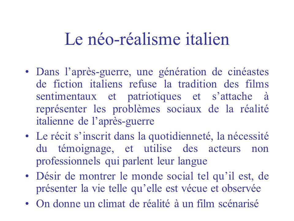 Le néo-réalisme italien Dans laprès-guerre, une génération de cinéastes de fiction italiens refuse la tradition des films sentimentaux et patriotiques
