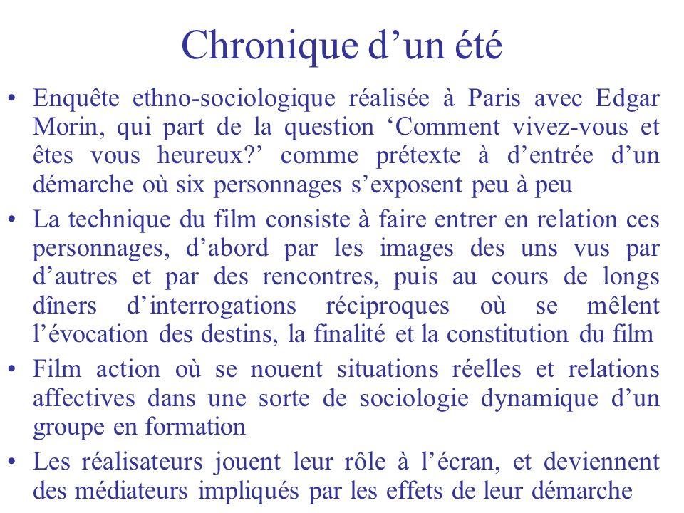 Chronique dun été Enquête ethno-sociologique réalisée à Paris avec Edgar Morin, qui part de la question Comment vivez-vous et êtes vous heureux? comme