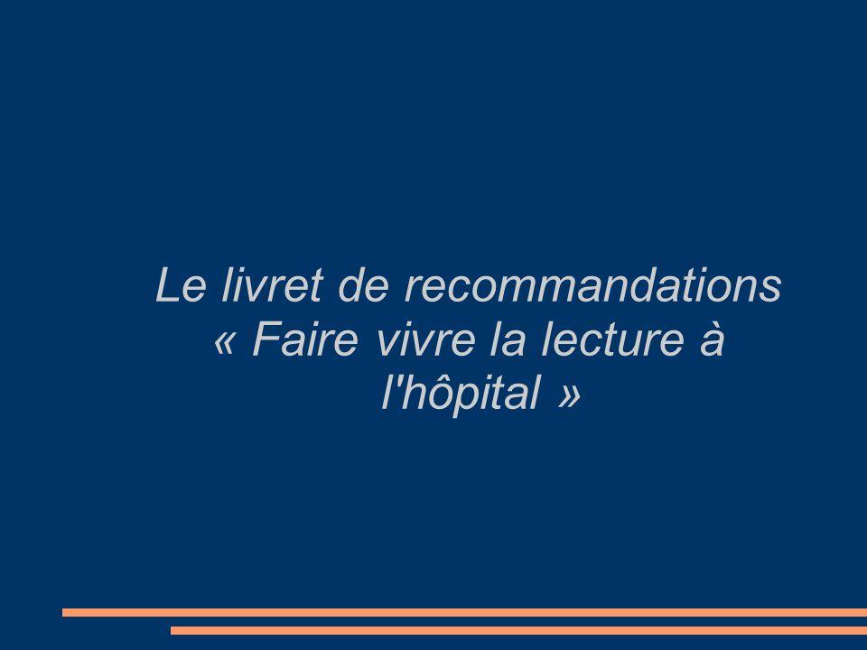 Le livret de recommandations « Faire vivre la lecture à l'hôpital »
