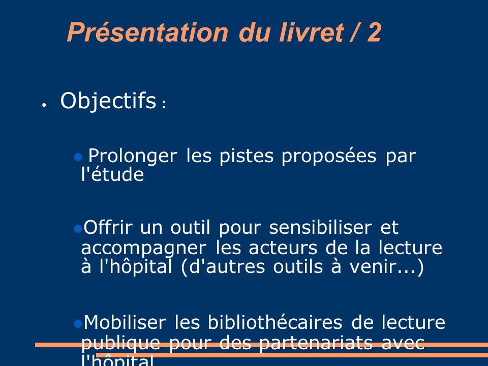 Présentation du livret / 2 Objectifs : Prolonger les pistes proposées par l'étude Offrir un outil pour sensibiliser et accompagner les acteurs de la l