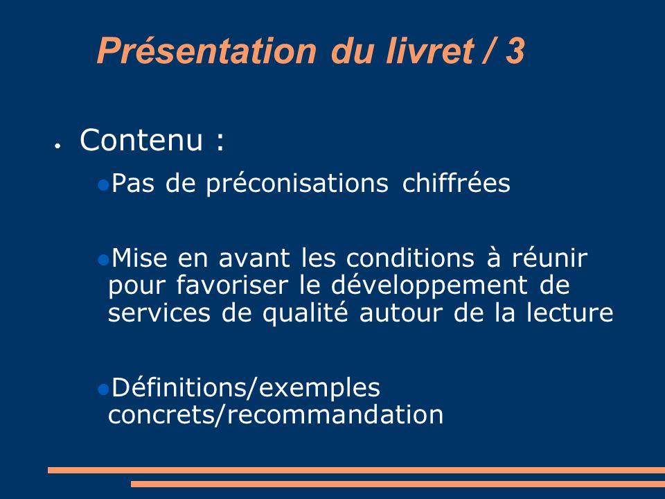 Présentation du livret / 3 Contenu : Pas de préconisations chiffrées Mise en avant les conditions à réunir pour favoriser le développement de services