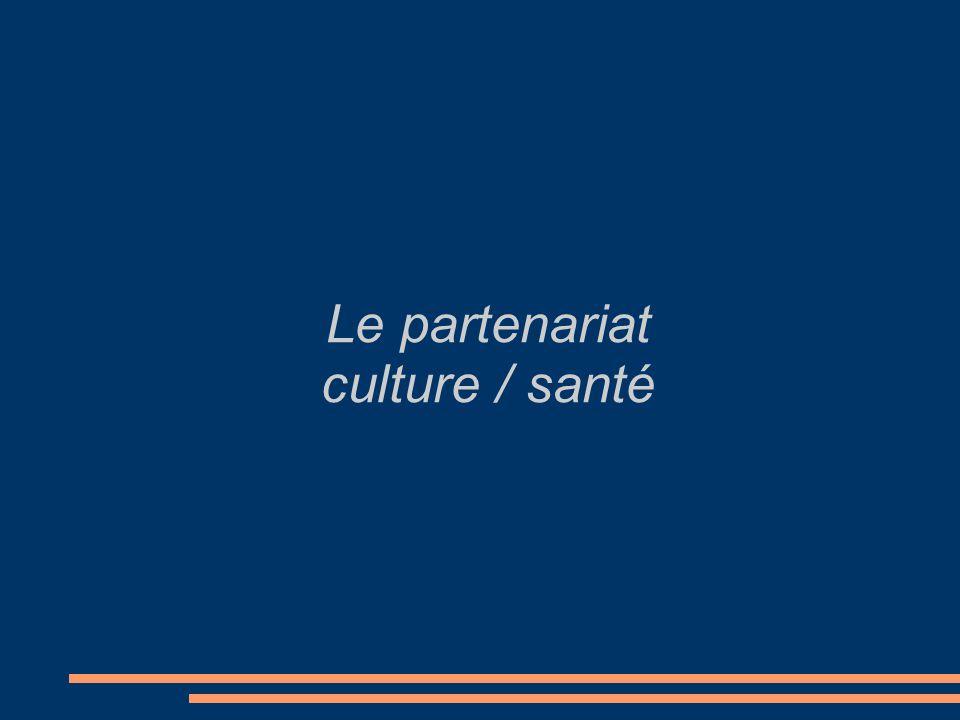 Le partenariat culture / santé