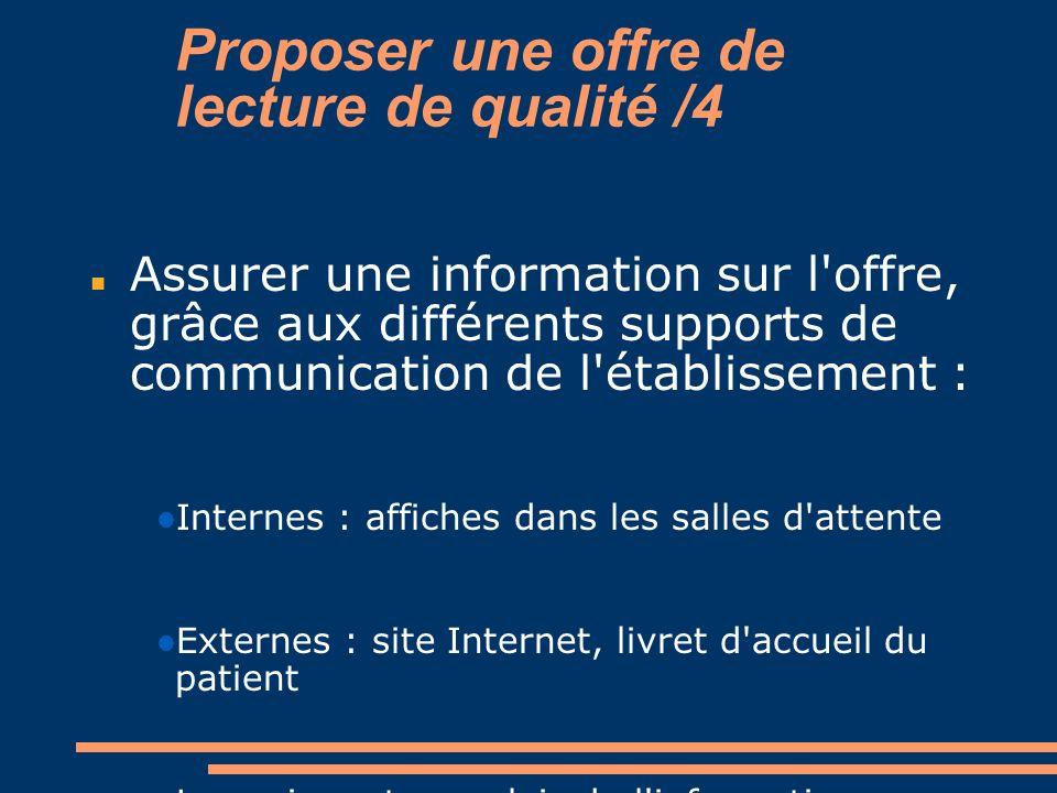 Proposer une offre de lecture de qualité /4 Assurer une information sur l'offre, grâce aux différents supports de communication de l'établissement : I