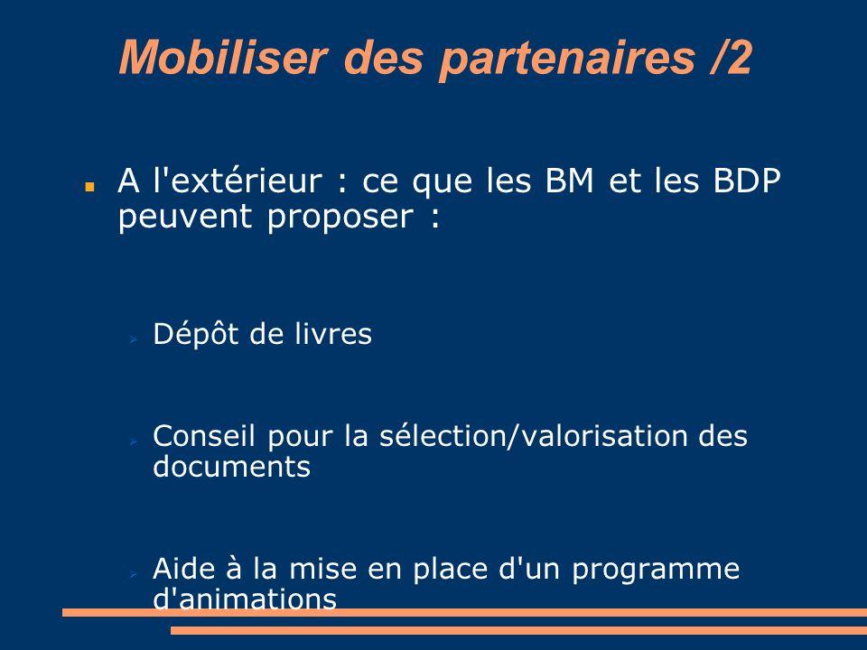 Mobiliser des partenaires /2 A l'extérieur : ce que les BM et les BDP peuvent proposer : Dépôt de livres Conseil pour la sélection/valorisation des do