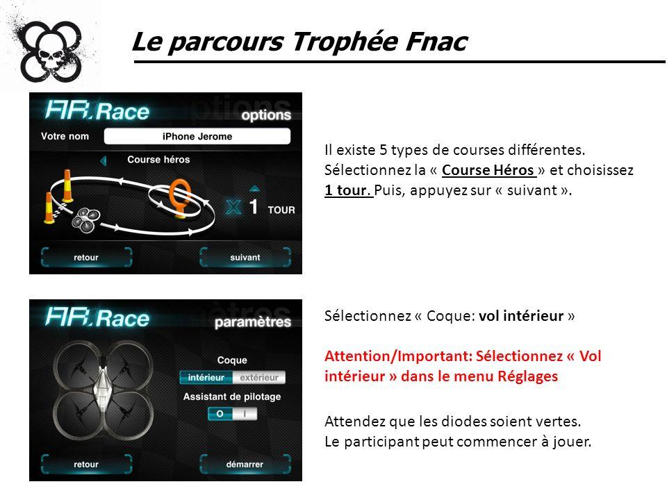 Le parcours Trophée Fnac Il existe 5 types de courses différentes. Sélectionnez la « Course Héros » et choisissez 1 tour. Puis, appuyez sur « suivant