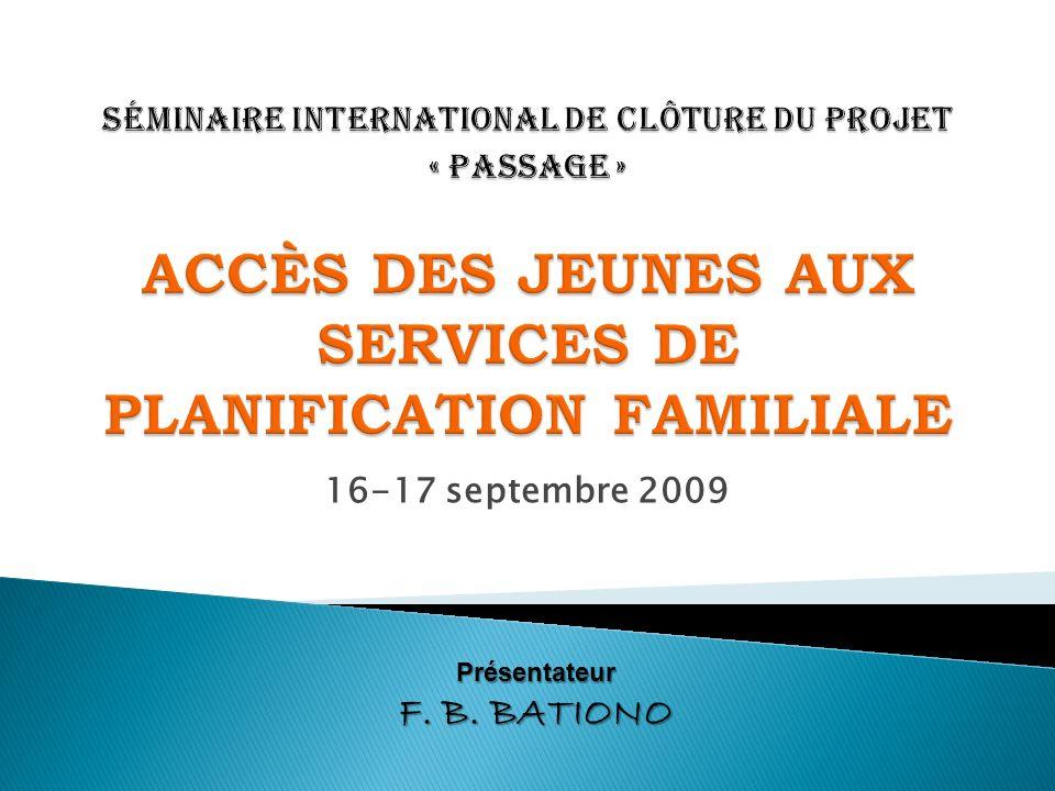 16-17 septembre 2009 Présentateur F. B. BATIONO
