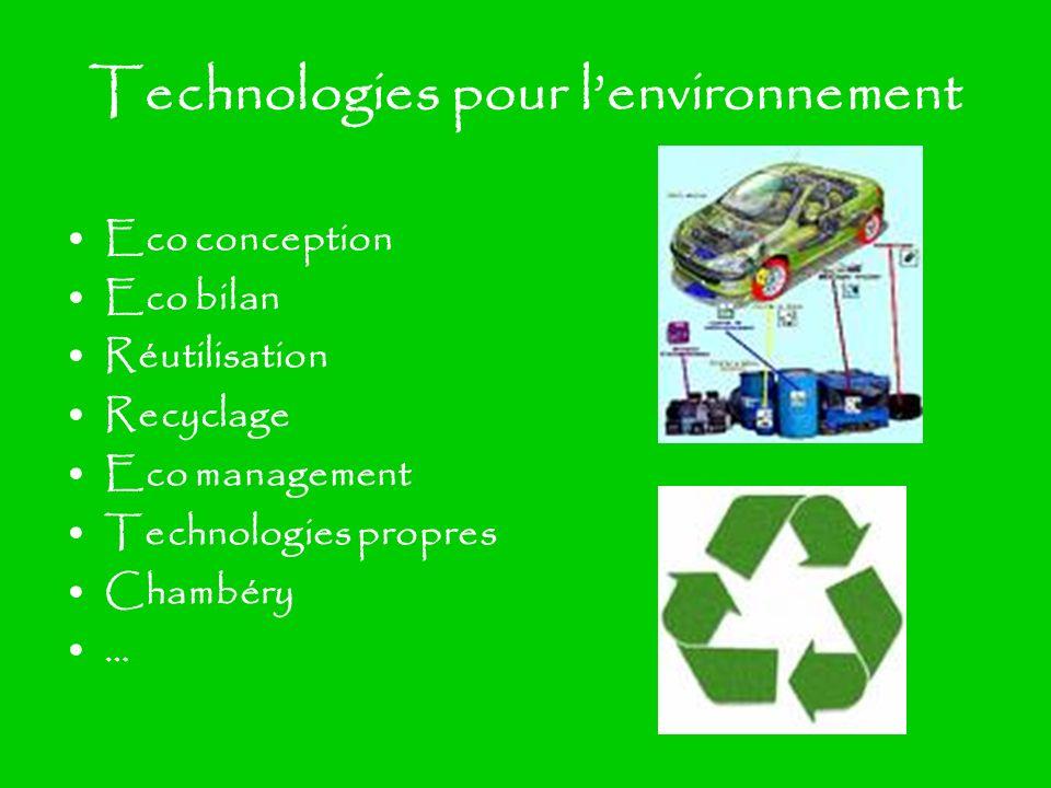 Technologies pour lenvironnement Eco conception Eco bilan Réutilisation Recyclage Eco management Technologies propres Chambéry …