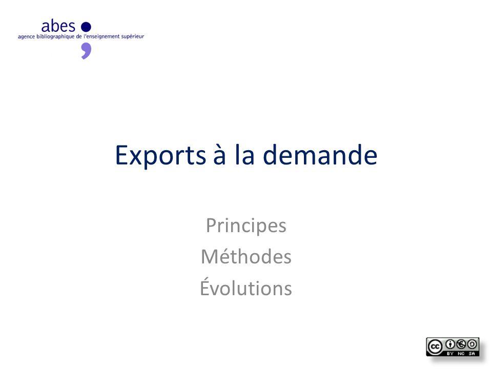 Exports à la demande Principes Méthodes Évolutions