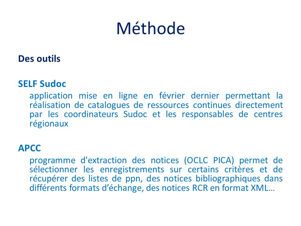 Méthode Des outils SELF Sudoc application mise en ligne en février dernier permettant la réalisation de catalogues de ressources continues directement
