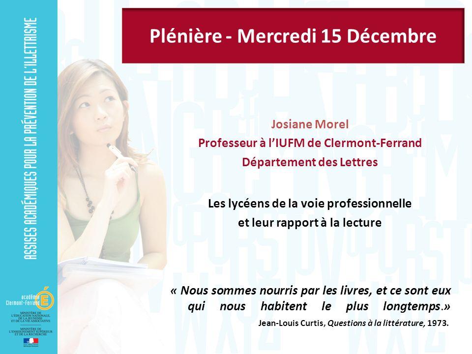 Josiane Morel Professeur à lIUFM de Clermont-Ferrand Département des Lettres Les lycéens de la voie professionnelle et leur rapport à la lecture « Nou