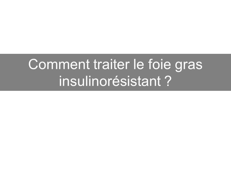 Comment traiter le foie gras insulinorésistant ?