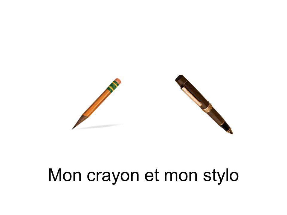 Mon crayon et mon stylo