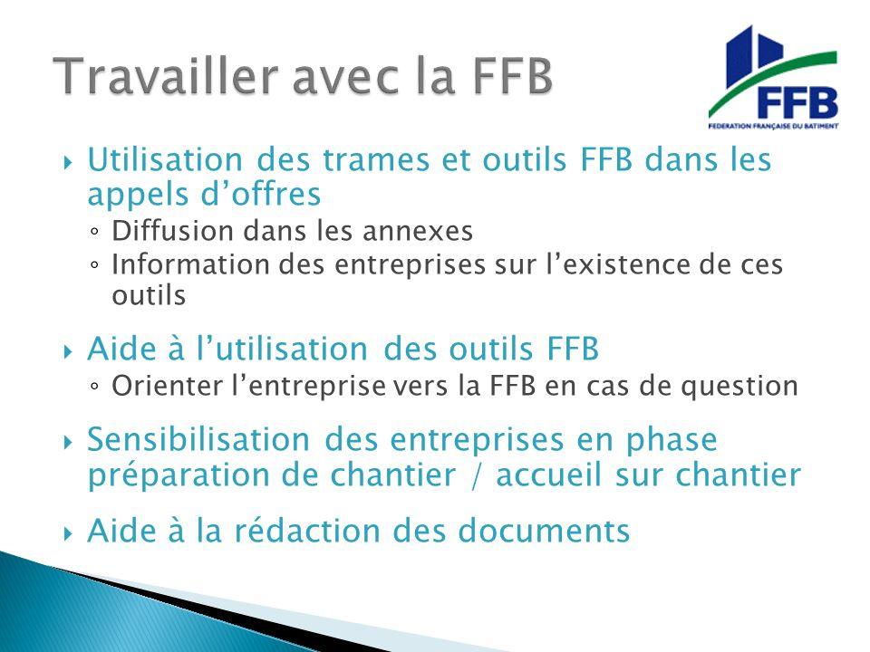 Utilisation des trames et outils FFB dans les appels doffres Diffusion dans les annexes Information des entreprises sur lexistence de ces outils Aide