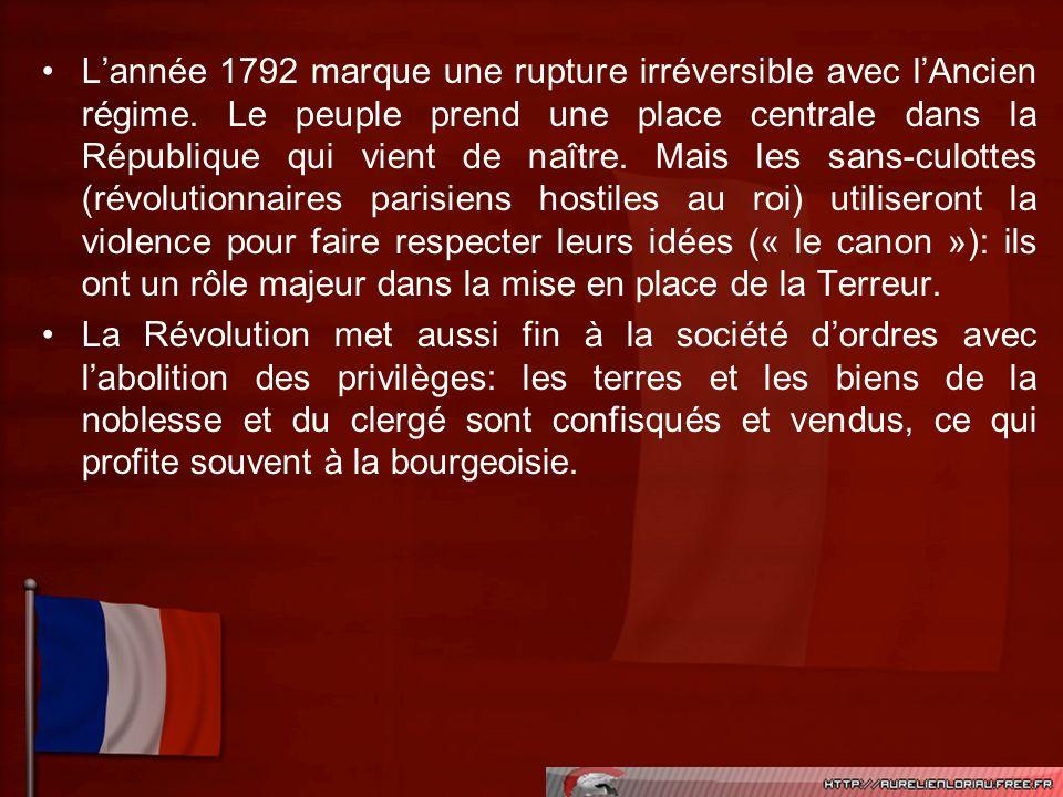 Lannée 1792 marque une rupture irréversible avec lAncien régime. Le peuple prend une place centrale dans la République qui vient de naître. Mais les s