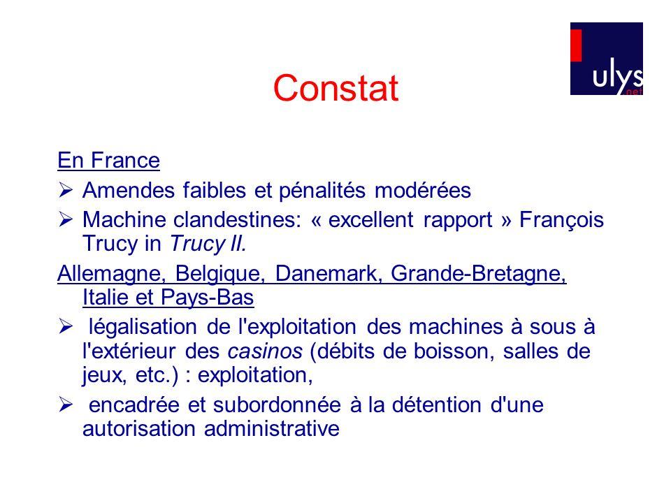 Constat En France Amendes faibles et pénalités modérées Machine clandestines: « excellent rapport » François Trucy in Trucy II. Allemagne, Belgique, D