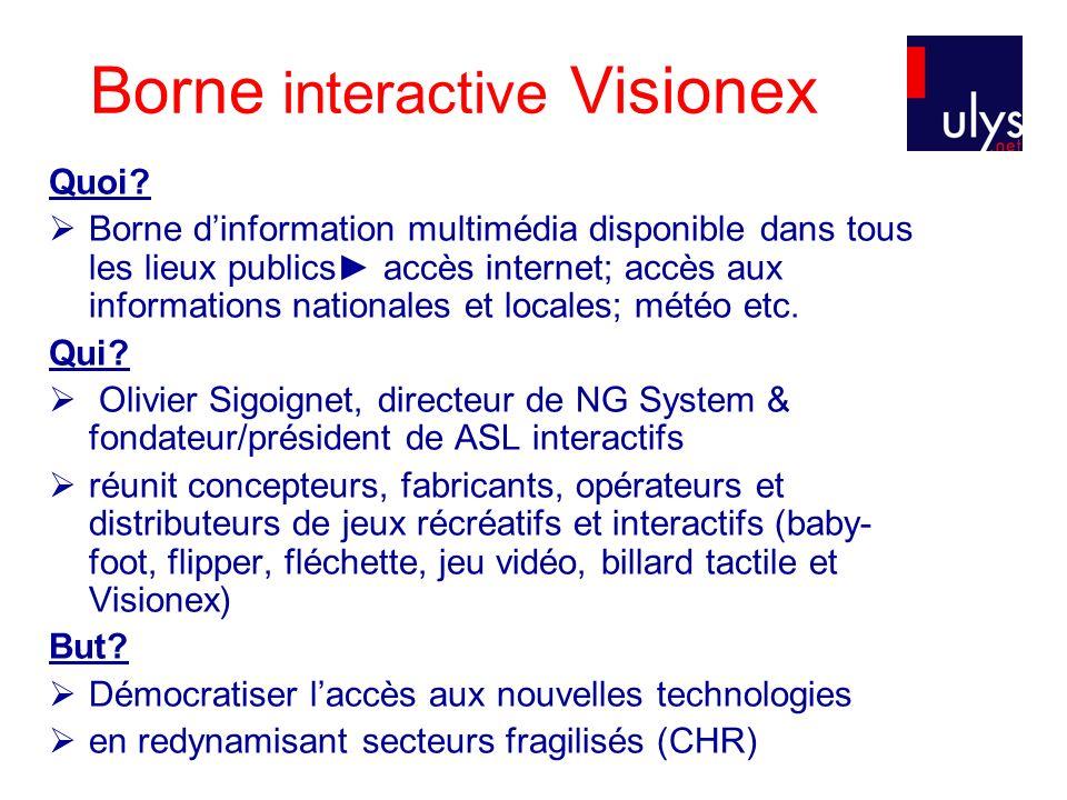 Borne interactive Visionex Quoi? Borne dinformation multimédia disponible dans tous les lieux publics accès internet; accès aux informations nationale