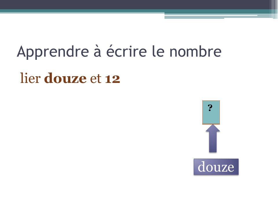 Apprendre à écrire le nombre lier douze et 12 ? douze